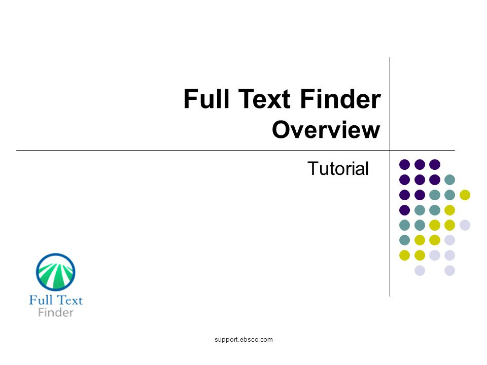 Full Text Finder Overview Tutorial support.ebsco.com