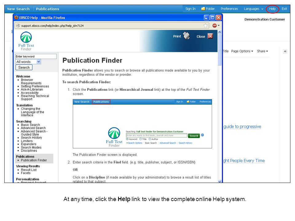 At any time, click the Help link to view the complete online Help system.