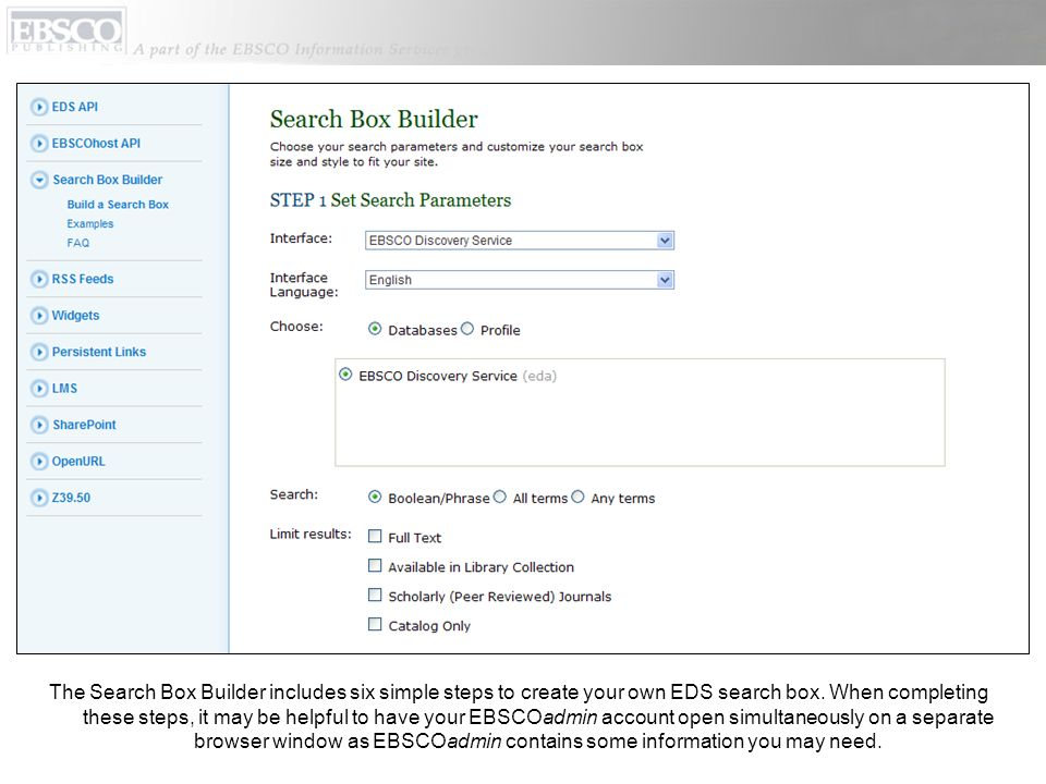 The Search Box Builder includes six simple steps to create your own EDS search box.
