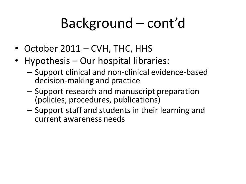 Background – cont'd October 2011 – CVH, THC, HHS