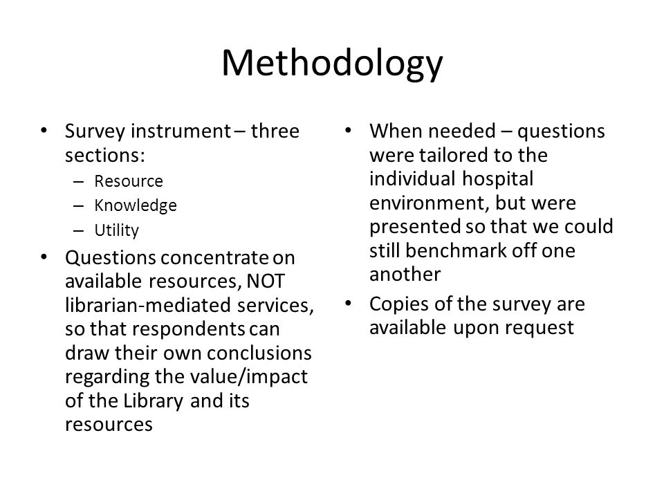 Methodology Survey instrument – three sections: