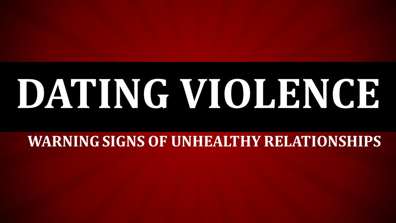 Warning Signs of Unhealthy Relationships