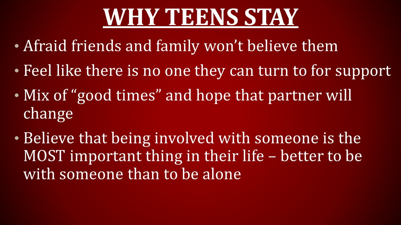 Why Teens Stay Afraid friends and family won't believe them