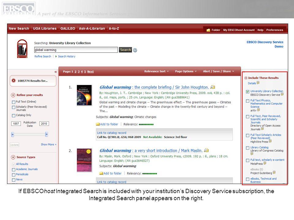 Si EBSCOhost Integrated Search (recherche fédérée) est compris dans la souscription à Discovery Service de votre institution, le panneau Integrated Search apparaît sur la droite.