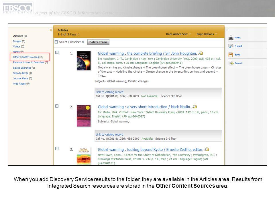Lorsque vous ajoutez des résultats Discovery Service au panier, ils sont disponibles dans la zone Articles. Les résultats des ressources Integrated Search sont classés dans la zone Other Content Sources/Autres Sources de Contenu.