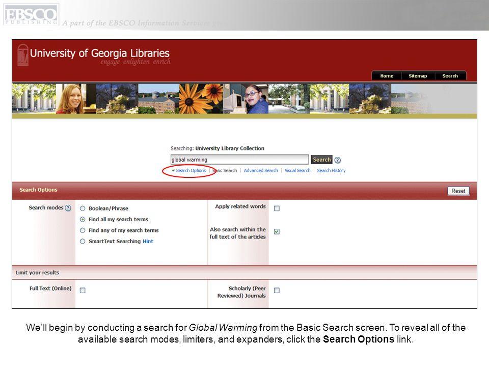 Nous allons commencer par conduire une recherche pour Global Warming à partir de l'écran de Recherche Basique. Pour afficher tous les modes de recherche disponibles et limiter ou étendre les critères de recherche, cliquez sur le lien Search Options/Options de Recherche.
