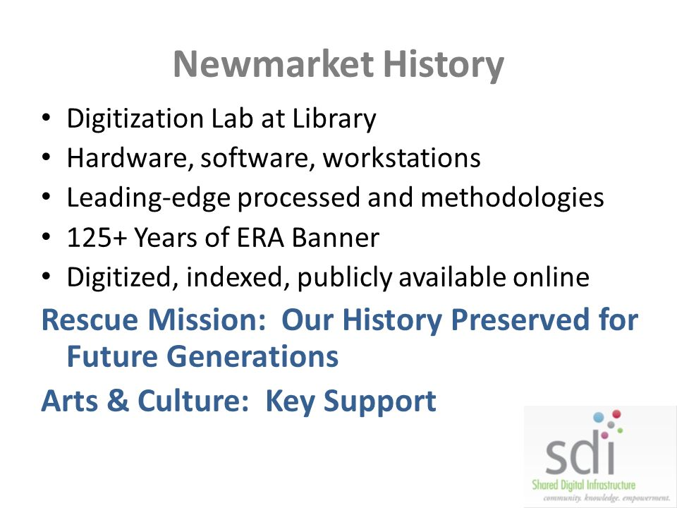 Newmarket History Digitization Lab at Library. Hardware, software, workstations. Leading-edge processed and methodologies.