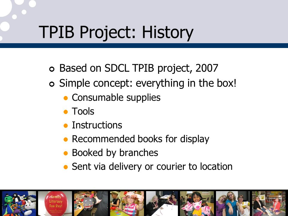 TPIB Project: History Based on SDCL TPIB project, 2007