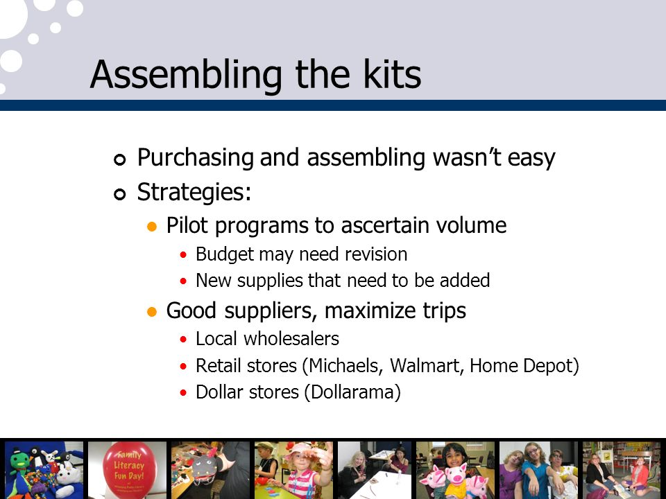 Assembling the kits Purchasing and assembling wasn't easy Strategies:
