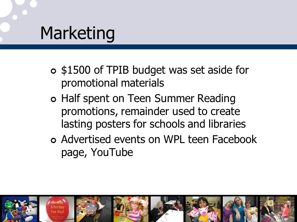 Marketing $1500 of TPIB budget was set aside for promotional materials