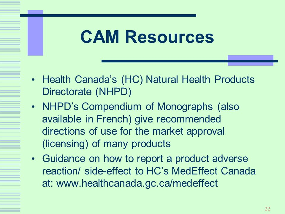 CAM Resources Health Canada's (HC) Natural Health Products Directorate (NHPD)