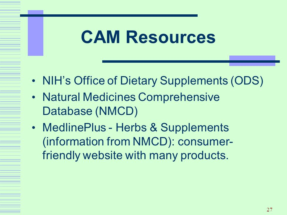 CAM Resources NIH's Office of Dietary Supplements (ODS)