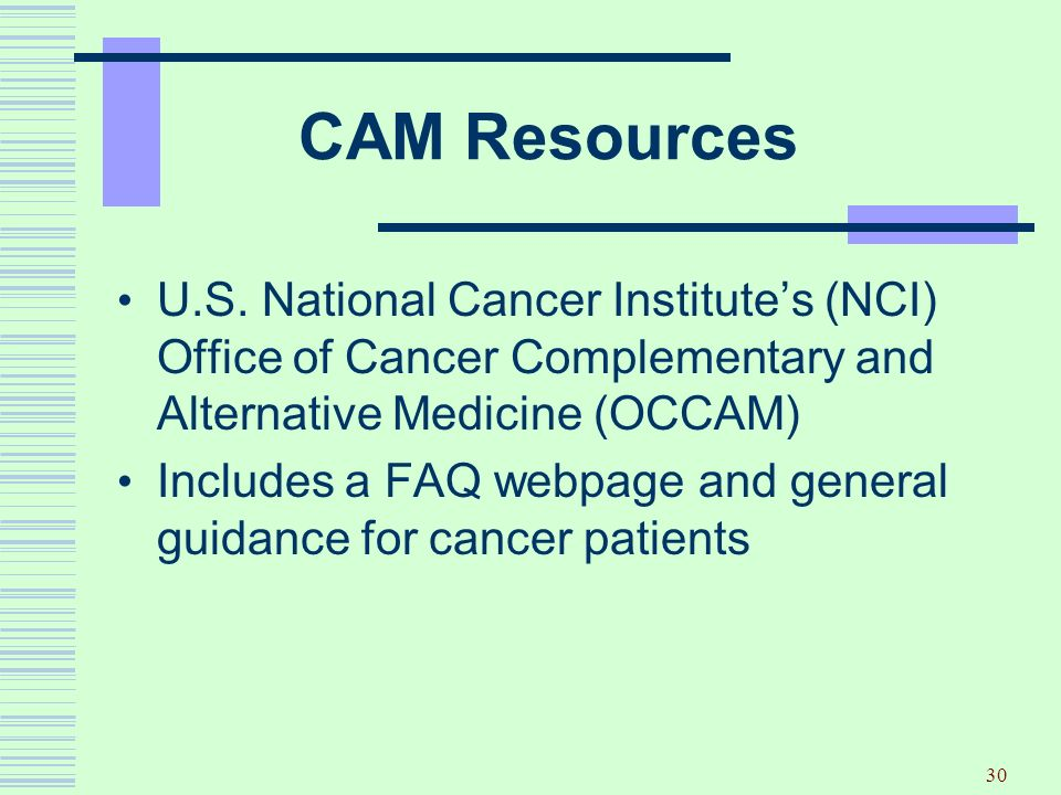 CAM Resources U.S. National Cancer Institute's (NCI) Office of Cancer Complementary and Alternative Medicine (OCCAM)