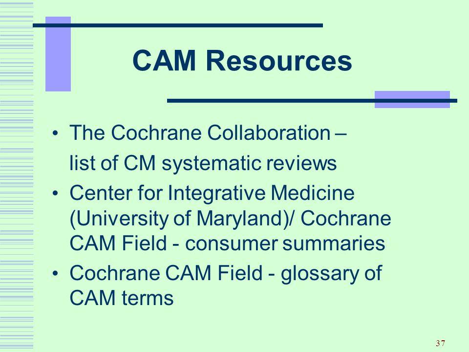 CAM Resources The Cochrane Collaboration –