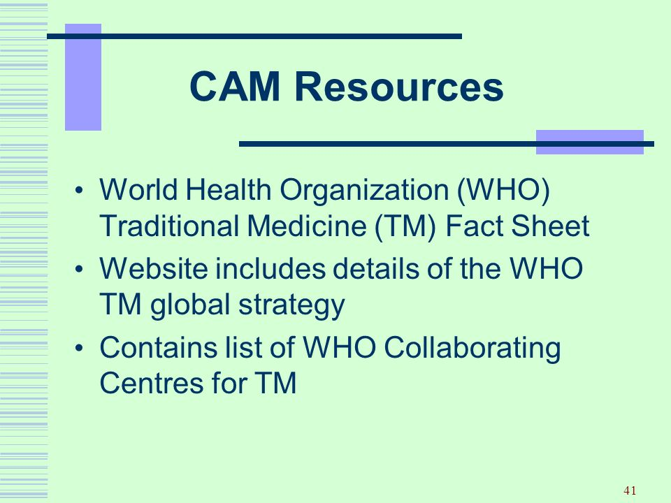 CAM Resources World Health Organization (WHO) Traditional Medicine (TM) Fact Sheet. Website includes details of the WHO TM global strategy.