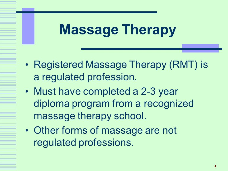 Massage Therapy Registered Massage Therapy (RMT) is a regulated profession.