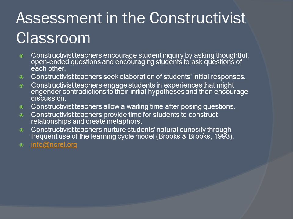 constructivism in the classroom education essay Read this essay on constructivism  to the classroom  influential in the field of education in the theory of constructivism there are many different.