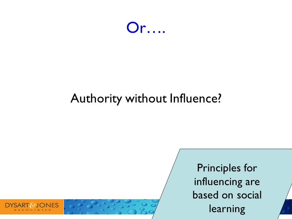 Or…. Authority without Influence