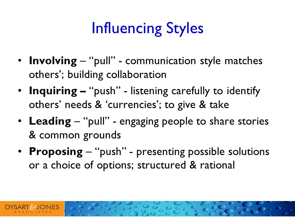 Influencing Styles Involving – pull - communication style matches others'; building collaboration.