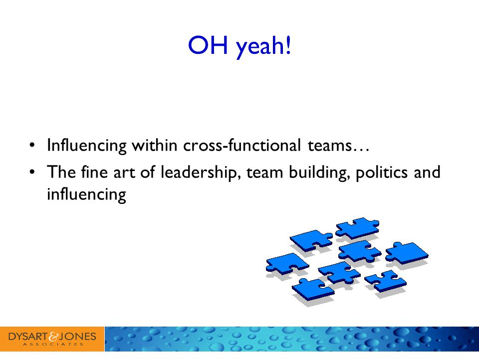 OH yeah! Influencing within cross-functional teams…