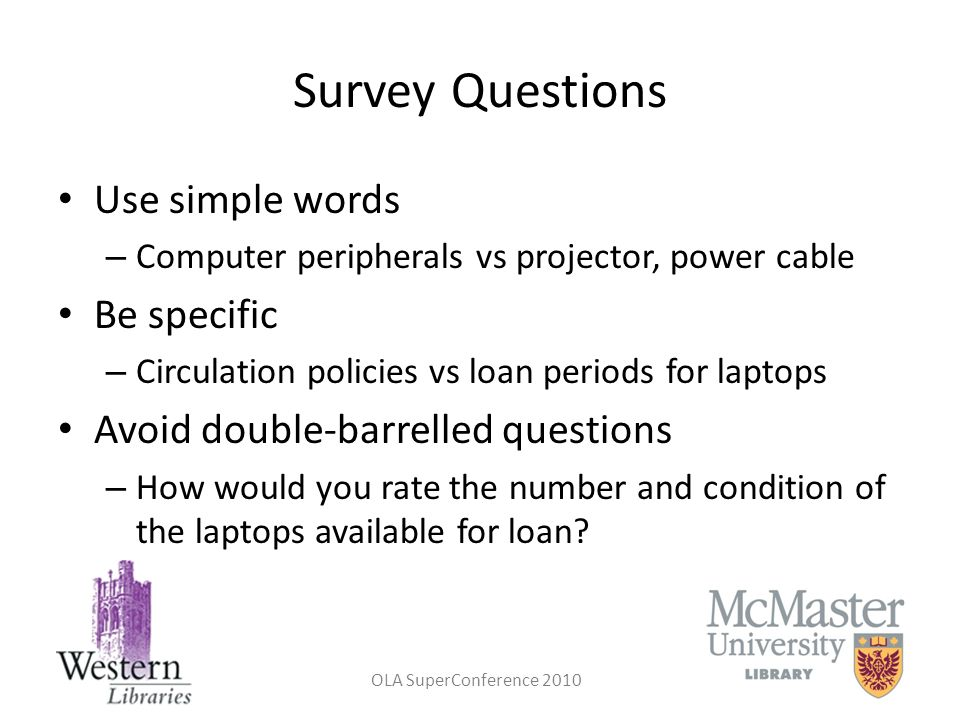 Survey Questions Use simple words Be specific