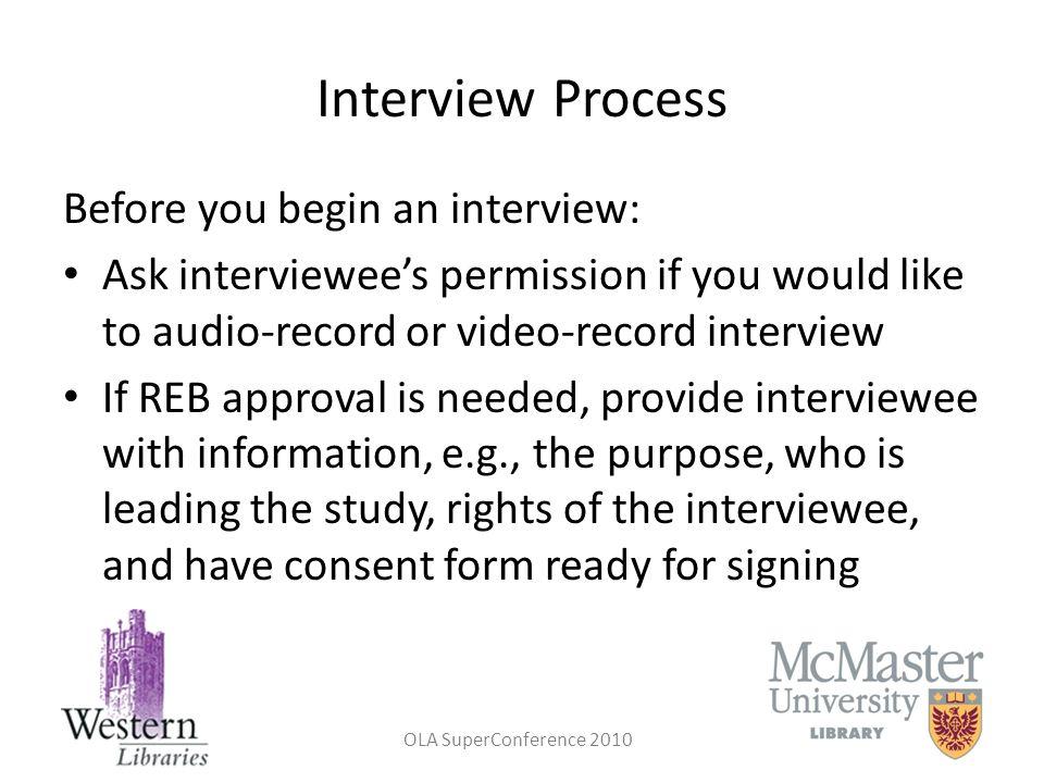 Interview Process Before you begin an interview: