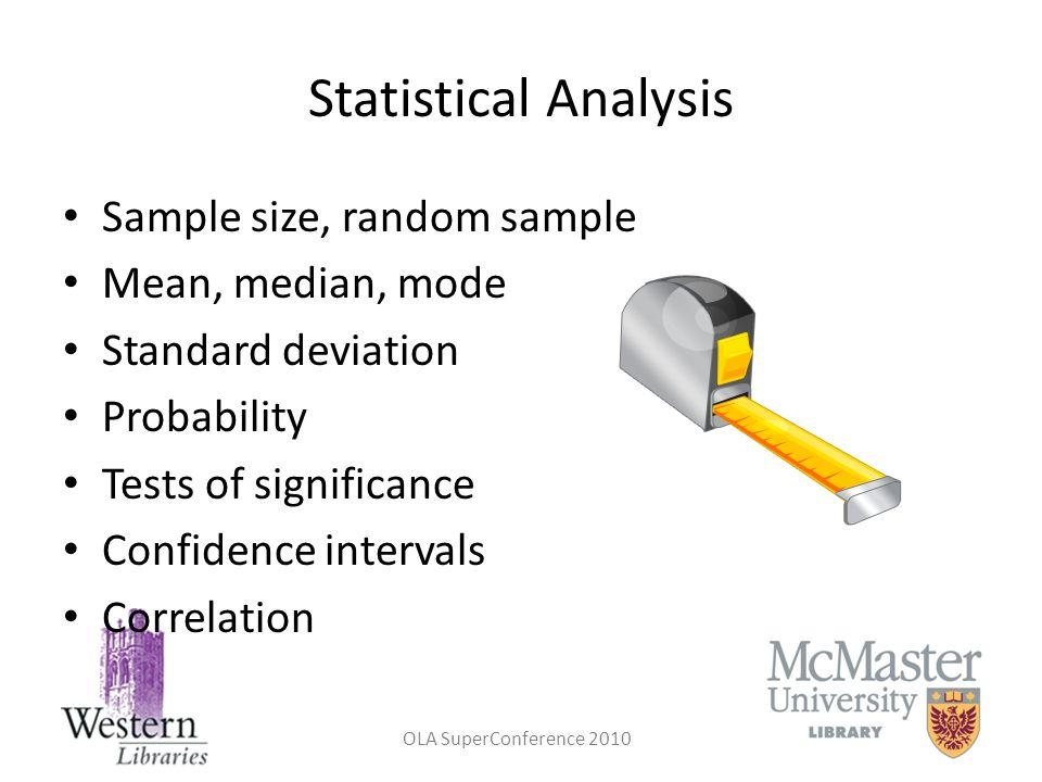Statistical Analysis Sample size, random sample Mean, median, mode