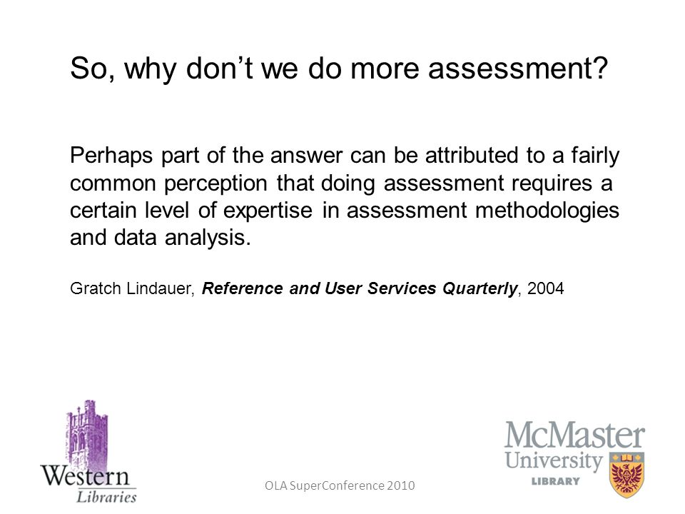So, why don't we do more assessment