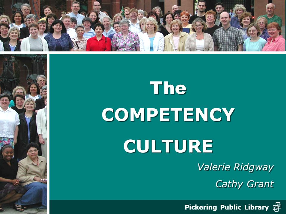 The COMPETENCY CULTURE Valerie Ridgway Cathy Grant