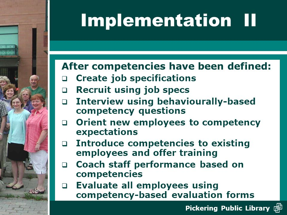 Implementation II After competencies have been defined:
