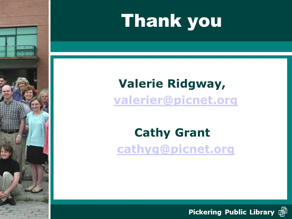 Thank you Valerie Ridgway, valerier@picnet.org Cathy Grant