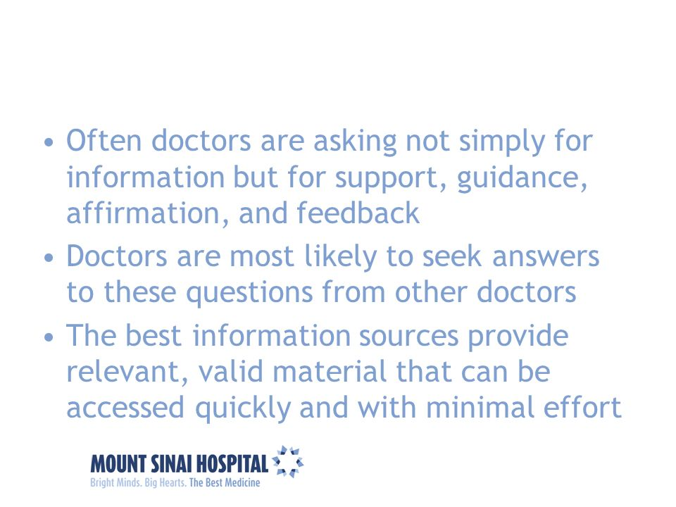 Often doctors are asking not simply for information but for support, guidance, affirmation, and feedback