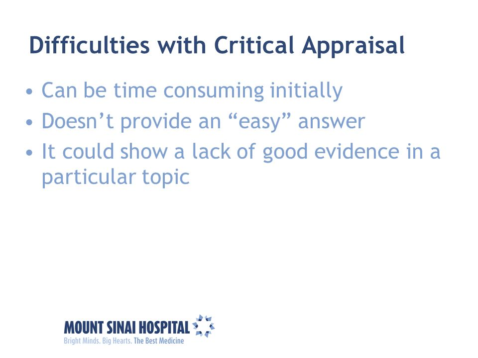 Difficulties with Critical Appraisal
