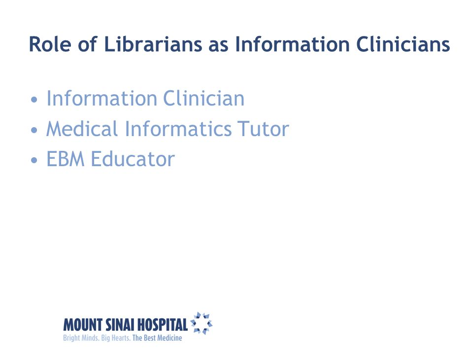 Role of Librarians as Information Clinicians