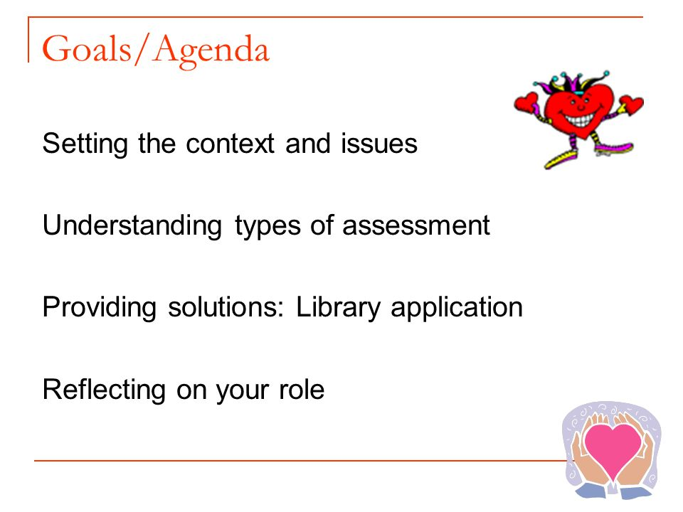 Goals/Agenda Setting the context and issues