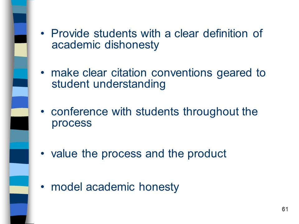 • Provide students with a clear definition of academic dishonesty