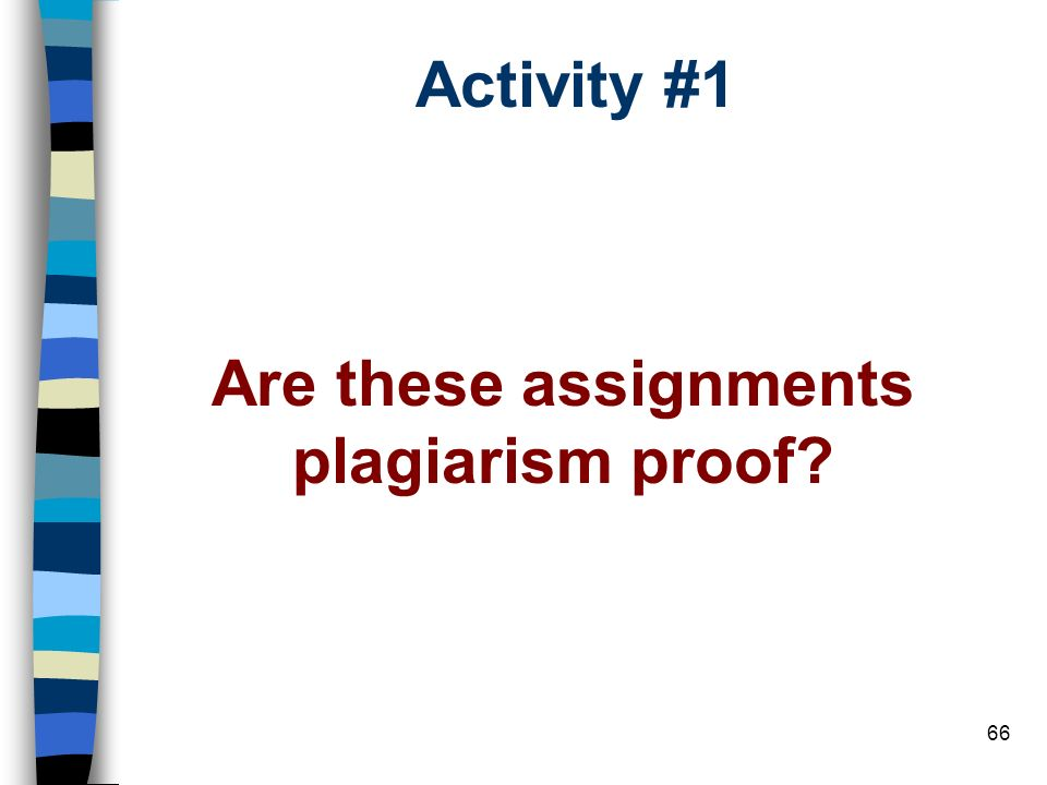 Are these assignments plagiarism proof