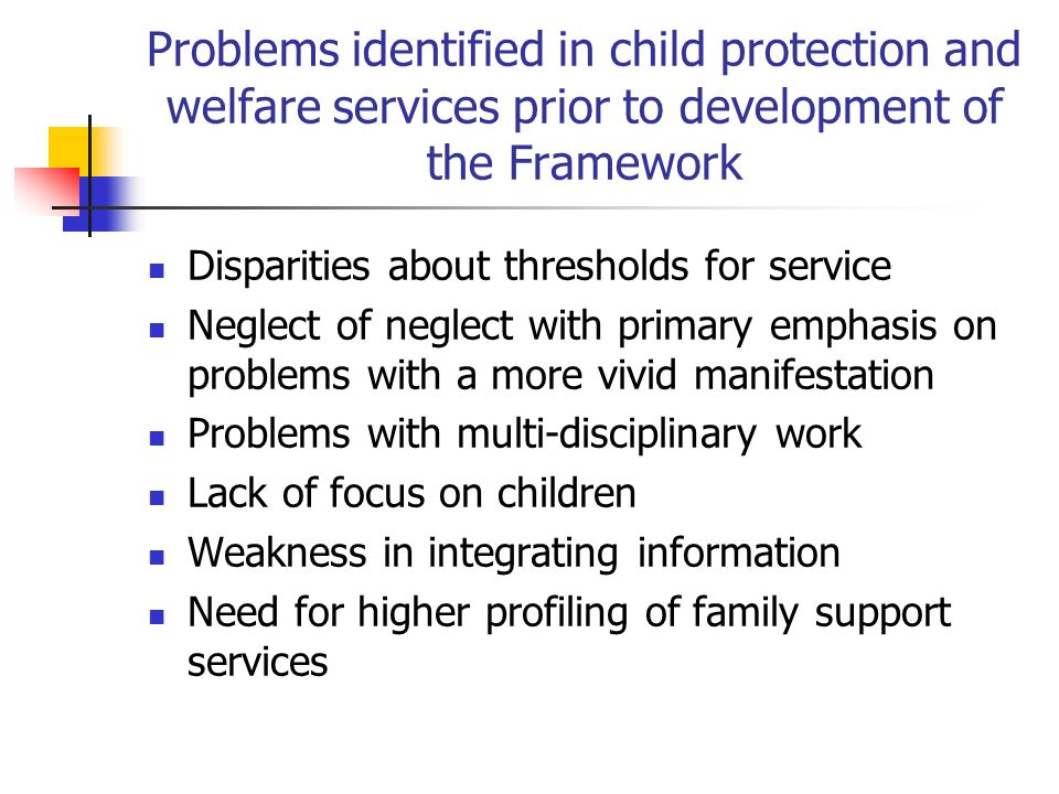 Problems identified in child protection and welfare services prior to development of the Framework