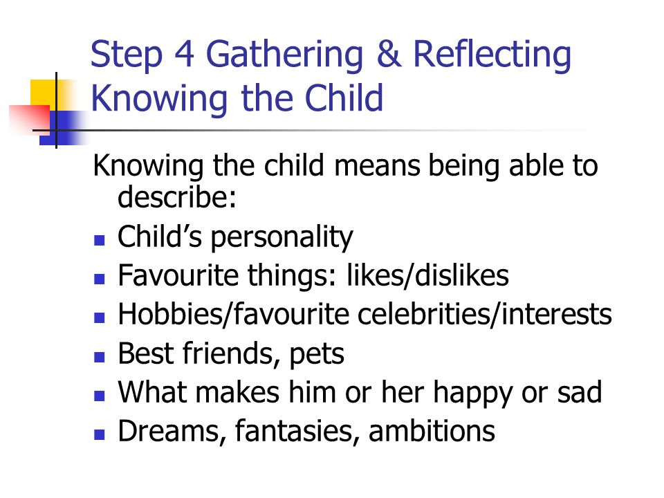 Step 4 Gathering & Reflecting Knowing the Child