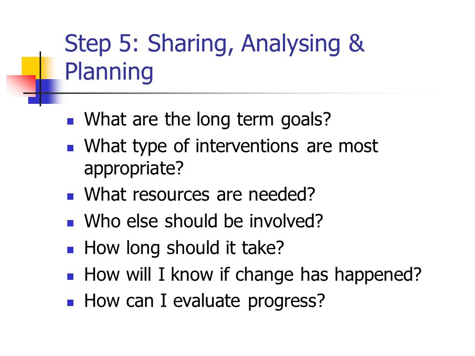 Step 5: Sharing, Analysing & Planning