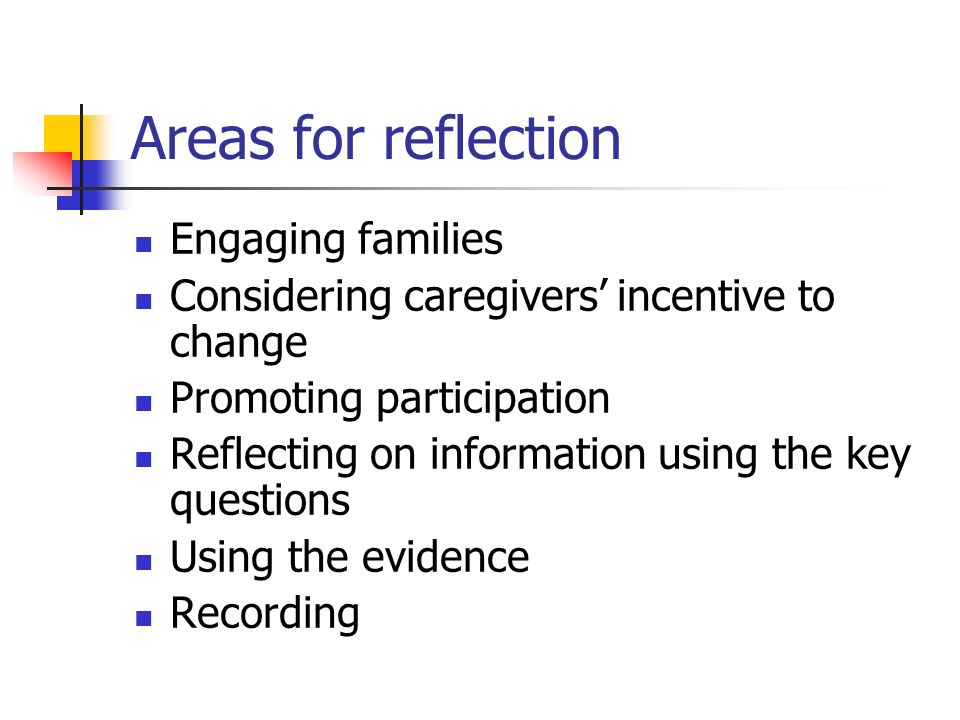 Areas for reflection Engaging families