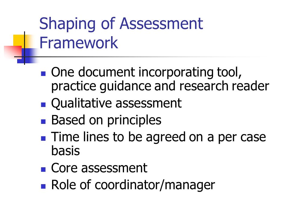 Shaping of Assessment Framework