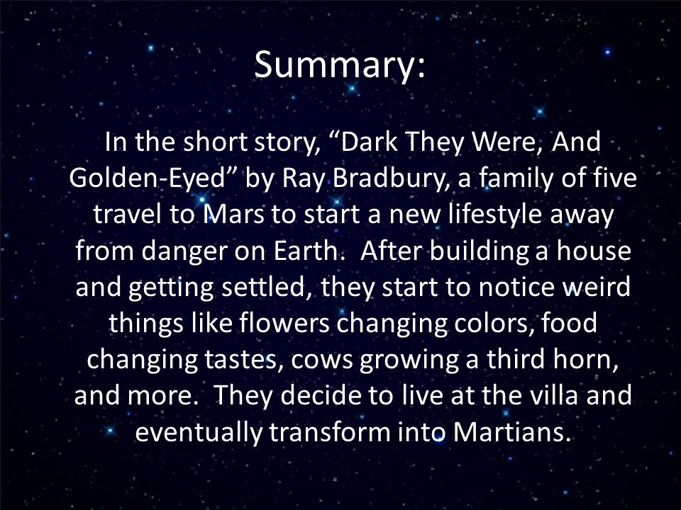 theme of dark they were and golden eyed by ray bradbury Ray bradbury's short story dark they were, and golden-eyed is filled with  symbolism you may have missed.