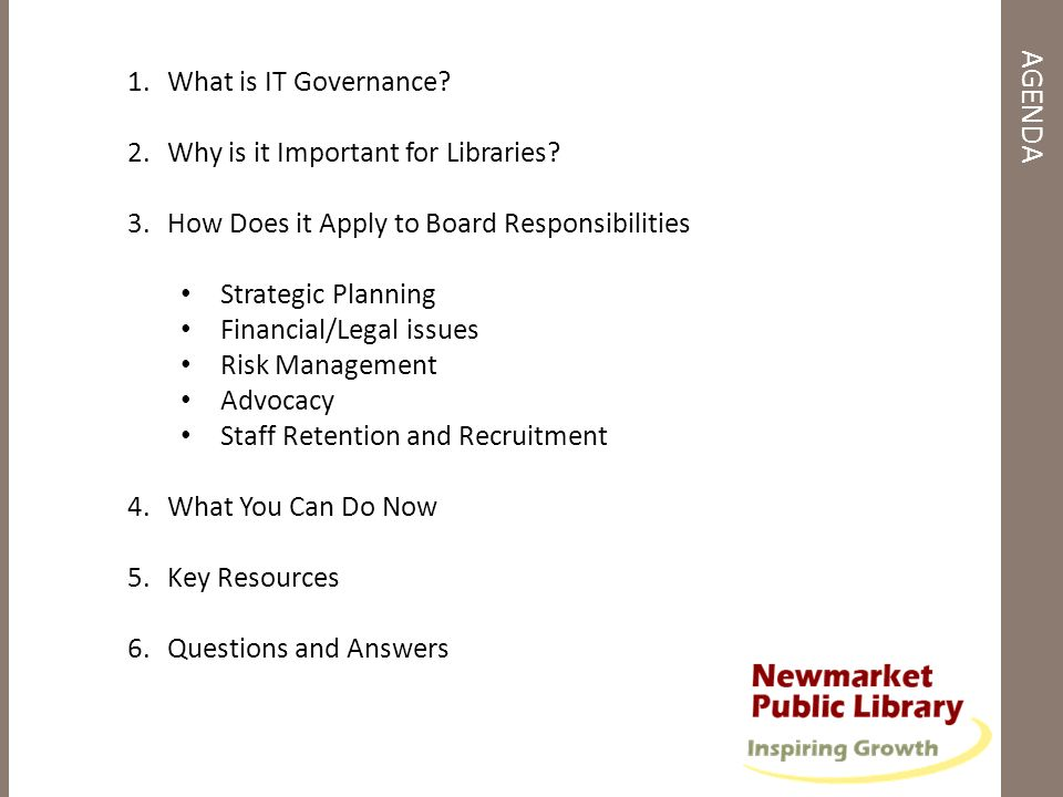 AGENDA What is IT Governance Why is it Important for Libraries
