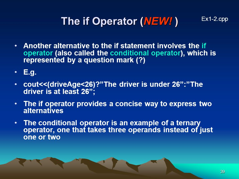 The if Operator (NEW! ) Ex1-2.cpp.