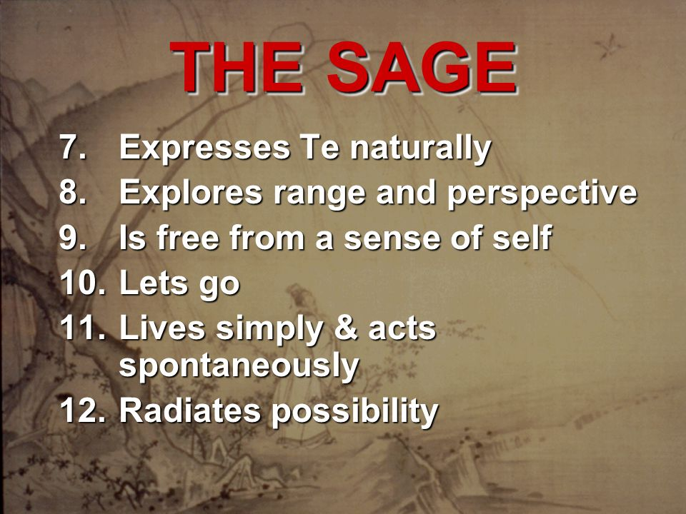 THE SAGE Expresses Te naturally Explores range and perspective