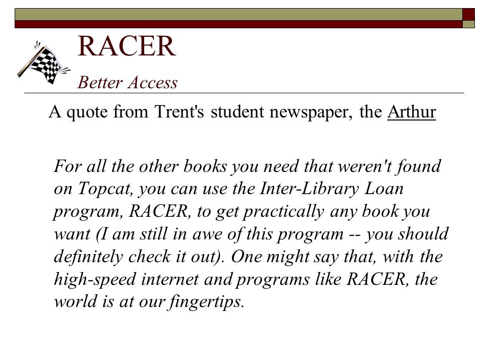 A quote from Trent s student newspaper, the Arthur
