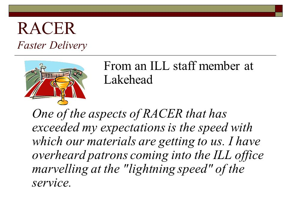 RACER Faster Delivery From an ILL staff member at Lakehead