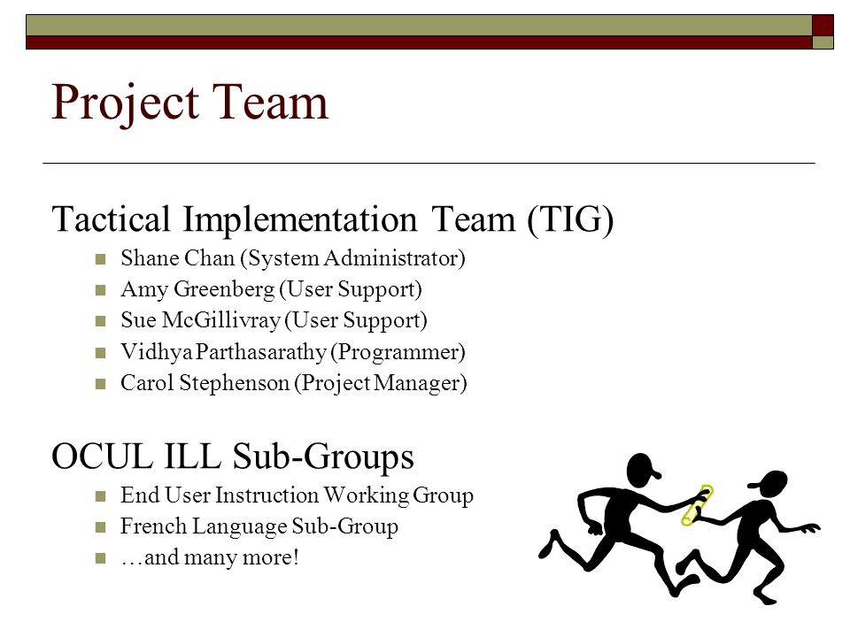 Project Team Tactical Implementation Team (TIG) OCUL ILL Sub-Groups