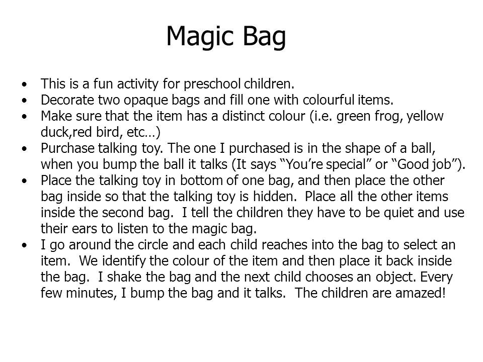 Magic Bag This is a fun activity for preschool children.